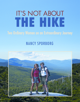 IT'S NOT ABOUT THE HIKE WEEKEND AT SNOWVILLAGE INN PRESENTATION SATURDAY SEPT. 20